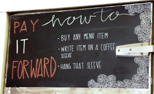 They Pay It Forward Wall, which allows customers to buy drinks or treats for someone to redeem later.
